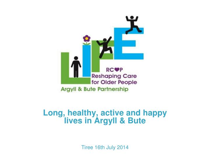 long healthy active and happy lives in argyll bute n.