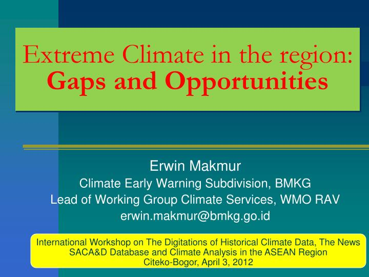 extreme climate in the region gaps and opportunities n.