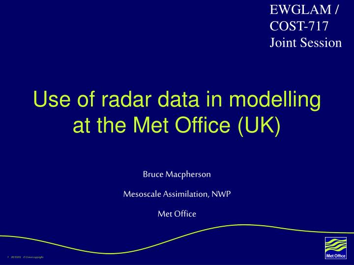 Use of radar data in modelling at the met office uk