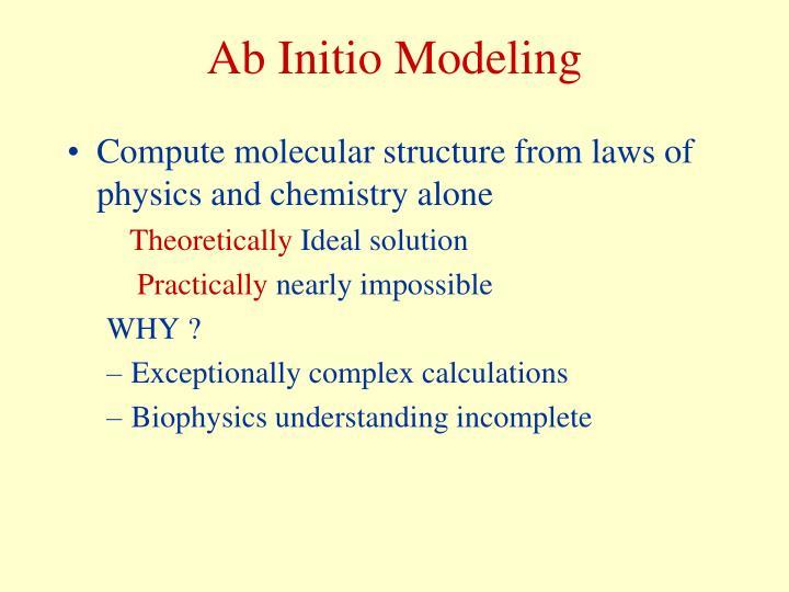 Ab Initio Modeling