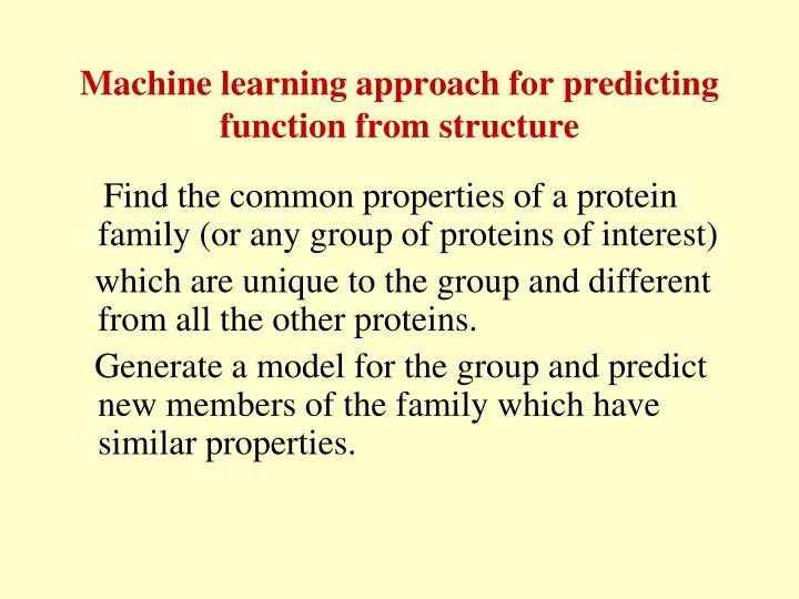 Machine learning approach for predicting function from structure