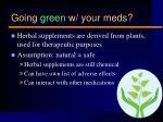 going green w your meds