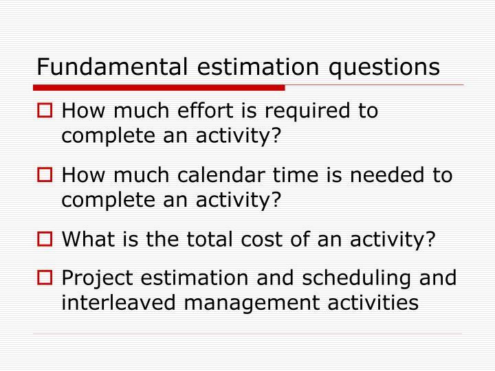 Fundamental estimation questions