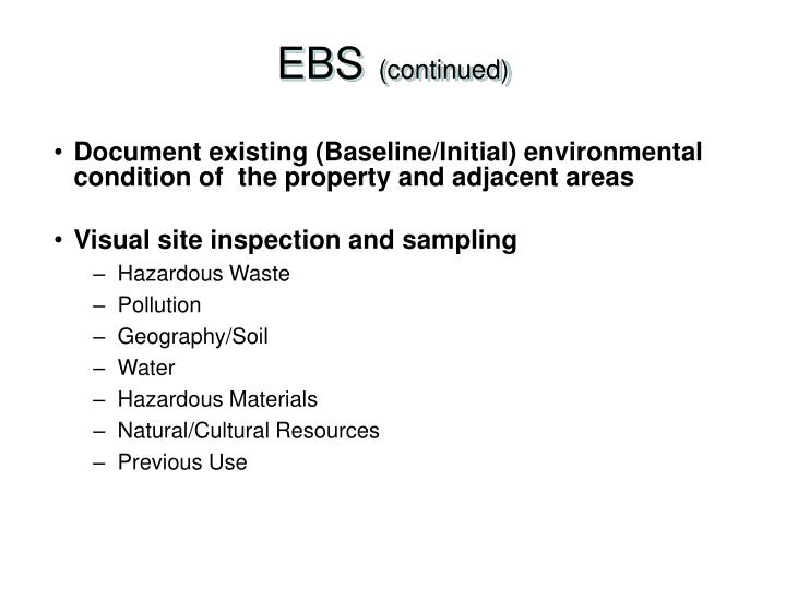 Document existing (Baseline/Initial) environmental condition of  the property and adjacent areas