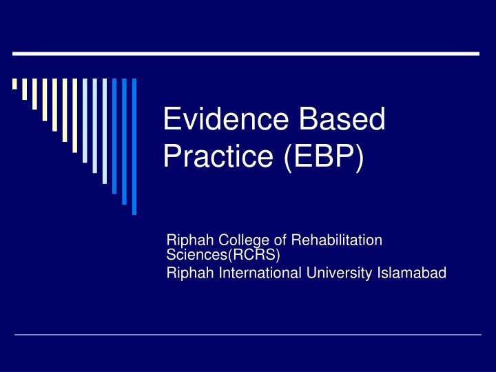 an overview of evidence based practices ebp and how it works in the realm of corrections