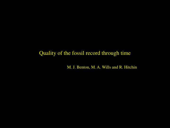 Quality of the fossil record through time
