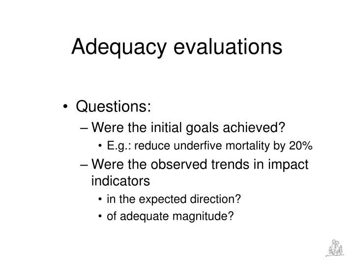 Adequacy evaluations