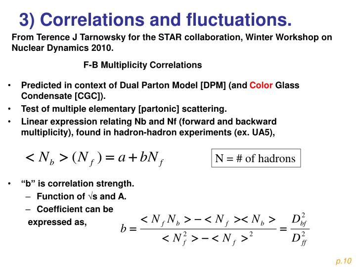 3) Correlations and fluctuations.