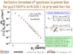 inclusive invariant 0 spectrum is power law for p t 3 gev c n 8 1 0 1 in p p and au au