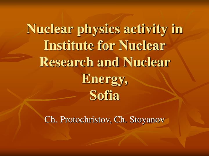 Nuclear physics activity in institute for nuclear research and nuclear energy sofia
