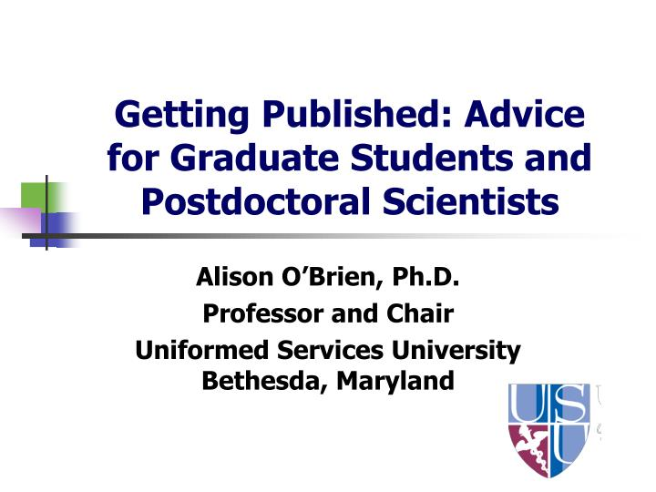 Getting published advice for graduate students and postdoctoral scientists