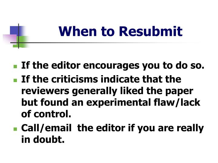 When to Resubmit