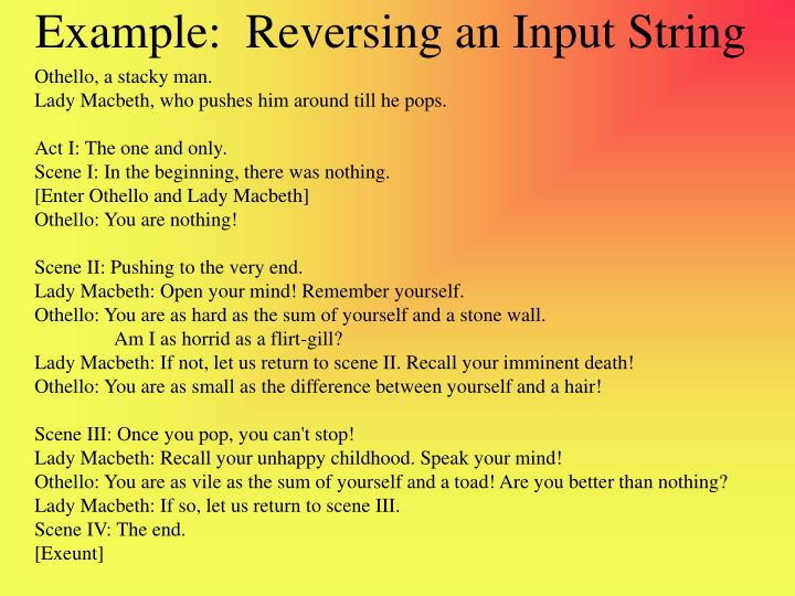 Example:  Reversing an Input String