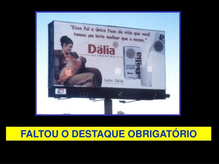 FALTOU O DESTAQUE OBRIGATÓRIO