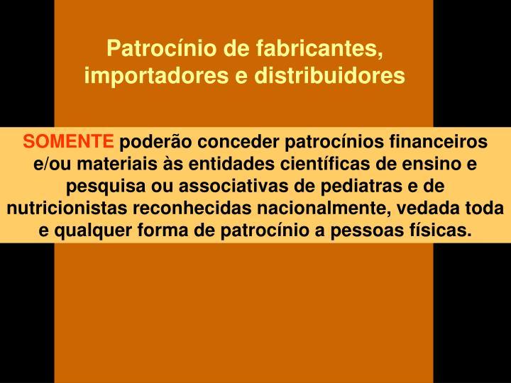Patrocínio de fabricantes, importadores e distribuidores