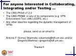 for anyone interested in collaborating integrating and or testing