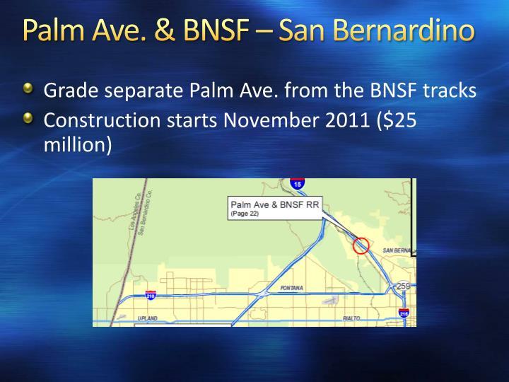 Palm Ave. & BNSF – San Bernardino