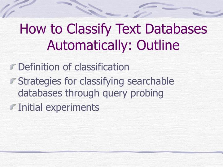 How to Classify Text Databases Automatically: Outline