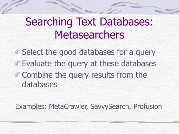 Searching Text Databases: Metasearchers