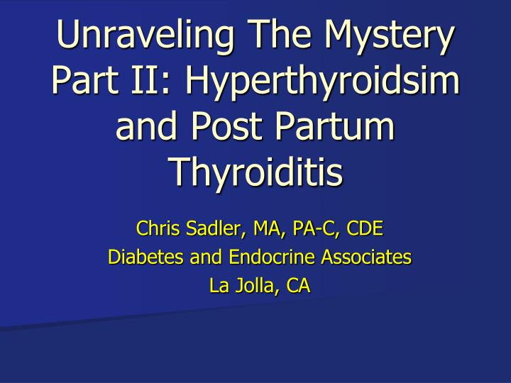 unraveling the mystery part ii hyperthyroidsim and post partum thyroiditis n.