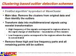 clustering based outlier detection schemes2
