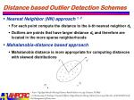 distance based outlier detection schemes1
