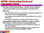 mitre uninteresting events and aggregating alerts