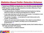 statistics based outlier detection schemes4