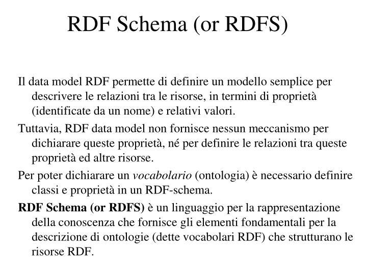 RDF Schema (or RDFS)