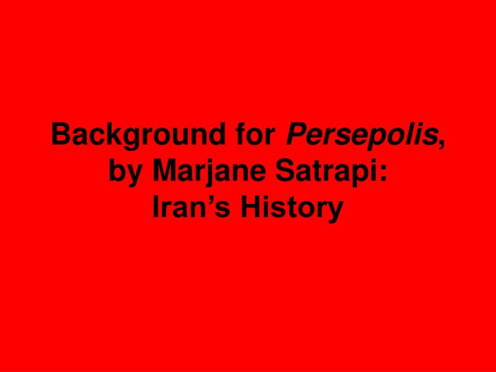 Ppt Background For Persepolis By Marjane Satrapi Iran S History Powerpoint Presentation Id 4769027