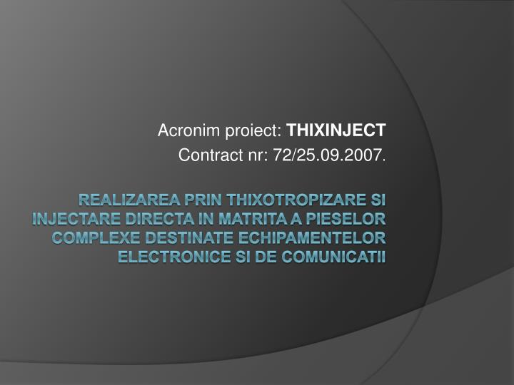 acronim proiect thixinject contract nr 72 25 09 2007 n.
