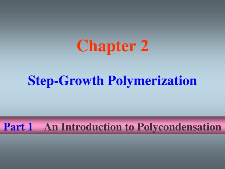 part 1 an introduction to polycondensation n.