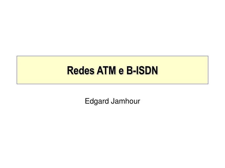 redes atm e b isdn n.