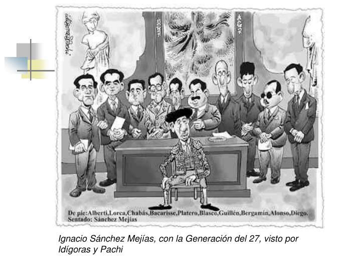 Ignacio Sánchez Mejías, con la Generación del 27, visto por Idígoras y Pachi