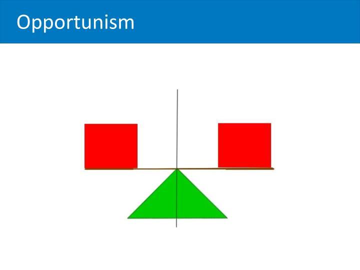 Opportunism
