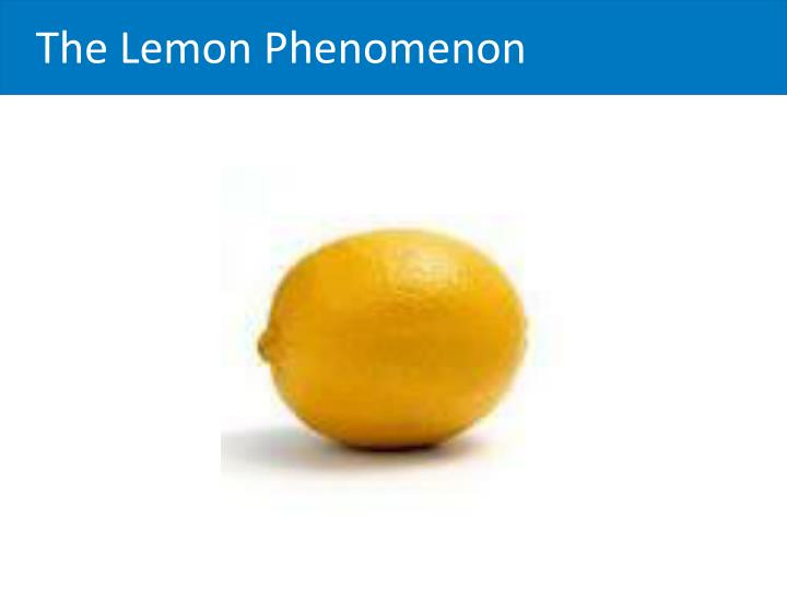 The Lemon Phenomenon