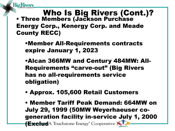 Who Is Big Rivers (Cont.)?