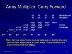 array multiplier carry forward