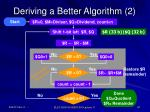 deriving a better algorithm 2