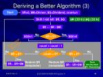 deriving a better algorithm 3