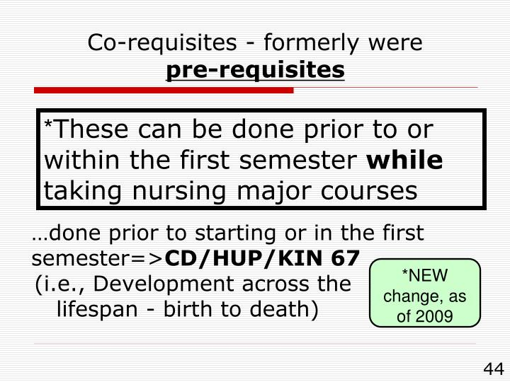 Co-requisites - formerly were