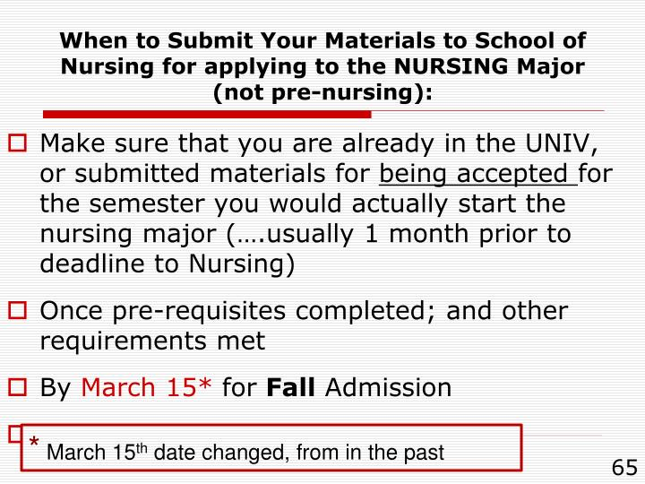 When to Submit Your Materials to School of Nursing for applying to the NURSING Major (not pre-nursing):