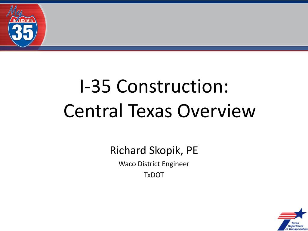 PPT - I-35 Reconstruction Project PowerPoint Presentation - ID:4770038