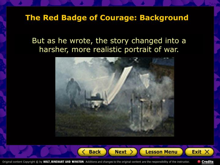 realism in the red badge of courage Home the red badge of courage q & a please help about realism and ro the red badge of courage please help about realism and romanticism hey everybody i need to know to each dtyle the novel belongs.