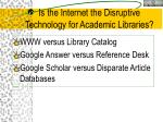 is the internet the disruptive technology for academic libraries