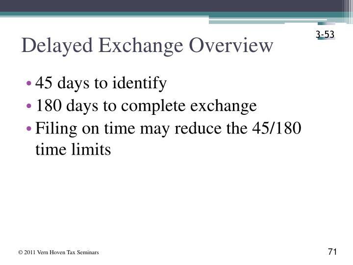 Delayed Exchange Overview