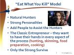 eat what you kill model