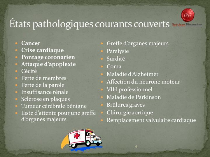 Tats pathologiques courants couverts