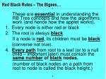 red black rules the bigees
