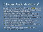 o processo relativ de medida 2